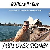 Acid Over Sydney / Back by Blutonium Boy