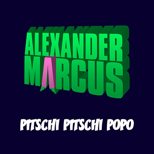 Play & Download Pitschi Pitschi Popo by Alexander Marcus | Napster