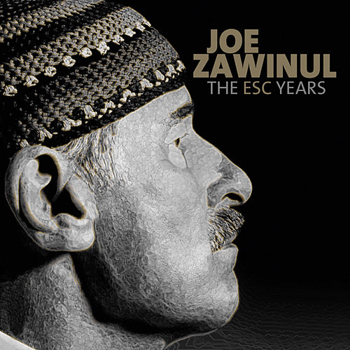 Play & Download The Esc Years by Joe Zawinul | Napster