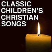 Play & Download Classic Bible Songs for Children by Children's Christian Songs | Napster