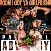 Boom I Got Your Girlfriend (Danny D Remix) (feat. Danny D, Gigolo & Jam Pony Express) - Single by Boys From The Bottom