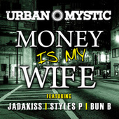 Play & Download Money Is My Wife by Urban Mystic | Napster