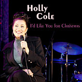 I'd Like You For Christmas by Holly Cole