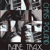 Play & Download Rare Trax by Chris Poland | Napster