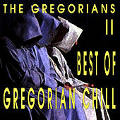 Play & Download Best Of Gregorian Chill II by The Gregorians | Napster