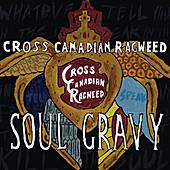 Soul Gravy by Cross Canadian Ragweed