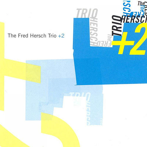 Play & Download The Fred Hersch Trio +2 by Fred Hersch | Napster