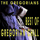 Play & Download Best Of Gregorian Chill by The Gregorians | Napster
