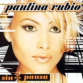 Play & Download Sin Pausa by Paulina Rubio | Napster