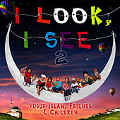 Play & Download I Look I See 2 by Yusuf Islam | Napster