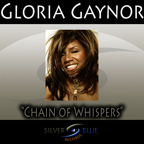 Chain of Whispers by Gloria Gaynor