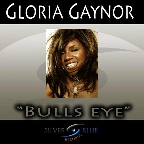 Play & Download Bullseye by Gloria Gaynor | Napster