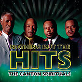 Play & Download Nothing But The Hits by Canton Spirituals | Napster