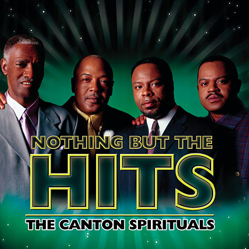 Nothing But The Hits by Canton Spirituals
