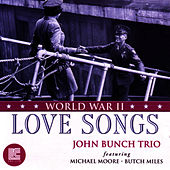 Play & Download World War II Love Songs by The John Bunch Trio | Napster
