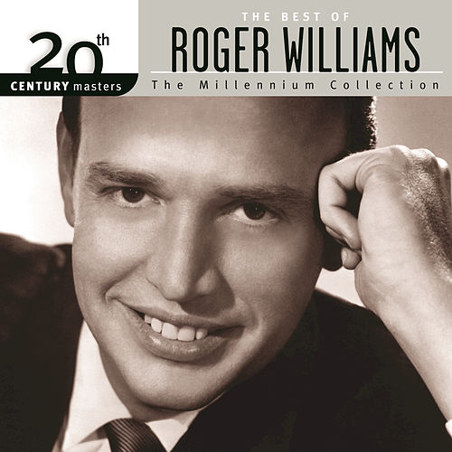 Play & Download 20th Century Masters The Millennium Collection by Roger Williams | Napster