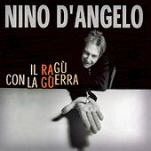 Play & Download Il Ragu' Con La Guerra by Nino D'Angelo | Napster