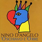 Play & Download 'O Schiavo E 'O Rre by Nino D'Angelo | Napster