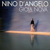 Play & Download Gioia Nova by Nino D'Angelo | Napster