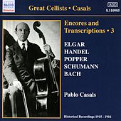 Casals, Pablo: Encores and Transcriptions, Vol. 3: Complete Acoustic Recordings, Part 1 (1915-1916) by Various Artists