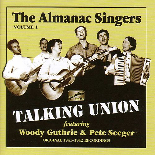 Play & Download Almanac Singers: Talking Union (1941-1942) by Various Artists | Napster
