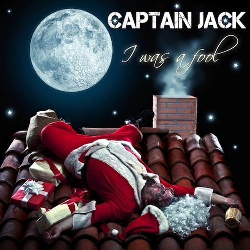 I Was a Fool / Rainbow in the Sky by Captain Jack