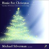 Home For Christmas: Piano Music for Christmas A Collection of Christmas Songs by Michael Silverman