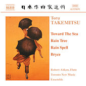 Play & Download Takemitsu: Toward the Sea / Rain Tree / Rain Spell / Bryce by Various Artists | Napster