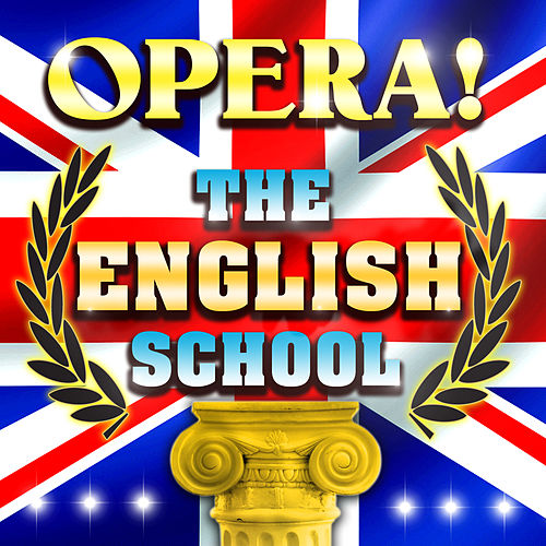 Opera! The English School by Various Artists