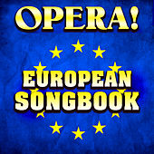 Opera! European Songbook by Various Artists