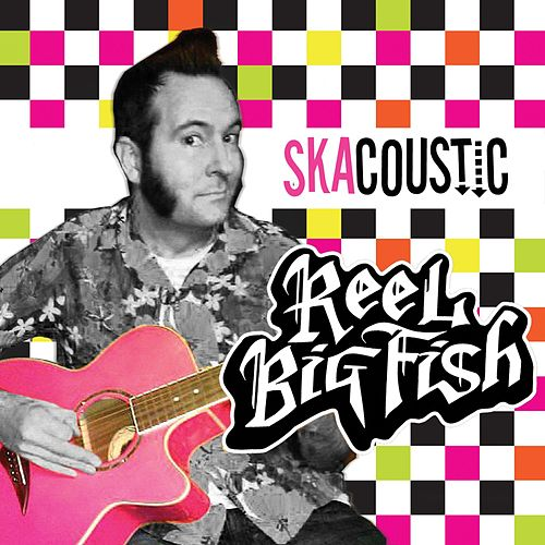 Skacoustic by Reel Big Fish