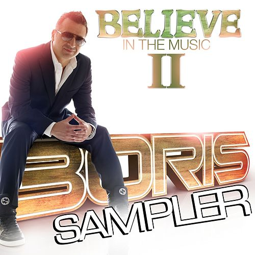 Play & Download Believe In The Music II - Sampler by Various Artists | Napster