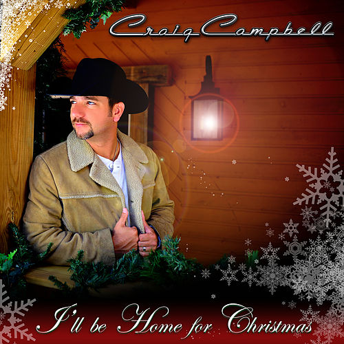 Play & Download I'll Be Home For Christmas by Craig Campbell | Napster