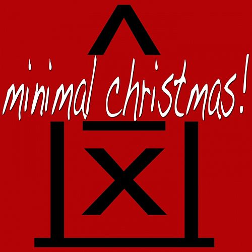 Play & Download Minimal Christmas 2011 (Tech House to Techno With a Minimal Flavour for Your Private Xmas Party) by Various Artists | Napster