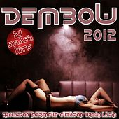 Dembow 2012 (Reggaeton, Merengue, Cubaton, Urban Latin) by Various Artists