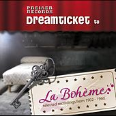 Play & Download Dreamticket to LA BOHÈME by Various Artists | Napster
