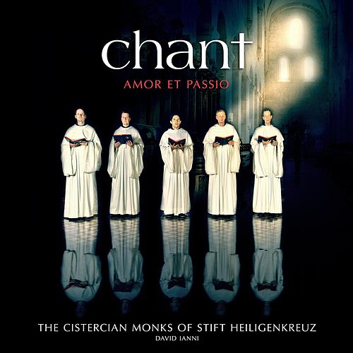 CHANT - Amor et Passio by Cistercian Monks of Stift Heiligenkreuz