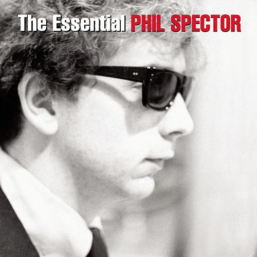 Play & Download The Essential Phil Spector by Phil Spector | Napster