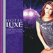 Hotel Luxe - Club Selection by Various Artists