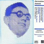 Play & Download Ježek: String Quartet, Wind Quintet, Suita for Wind Quintet by Various Artists | Napster