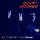 Living In Darkness (30th Anniversary Edition) by Agent Orange