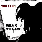 What The Hell (A Tribute To Avril Lavigne) by Anvil