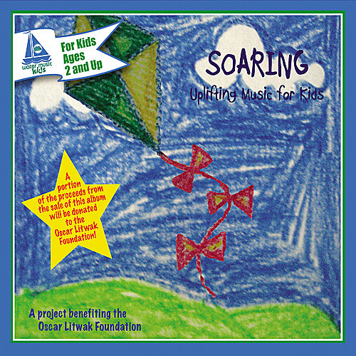 Play & Download Soaring: Uplifting Music For Kids by Various Artists | Napster