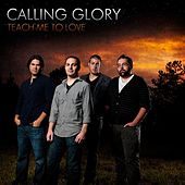 Play & Download Teach Me To Love by Calling Glory | Napster