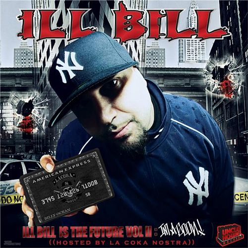 Play & Download Ill Bill Is The Future Vol. 2 by Ill Bill | Napster