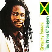 Play & Download The Prime Of Gregory by Gregory Isaacs | Napster