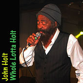 Play & Download Whole Lotta Holt by John Holt   Napster