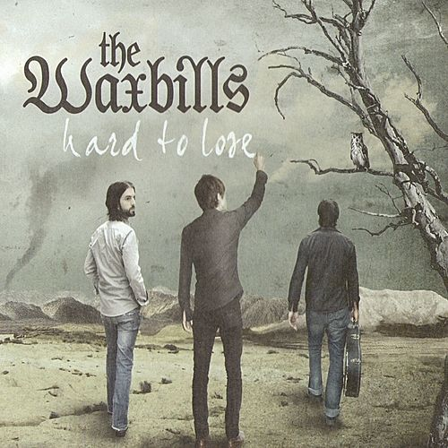 Hard To Lose von The Waxbills