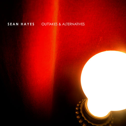 Outtakes & Alternatives by Sean Hayes