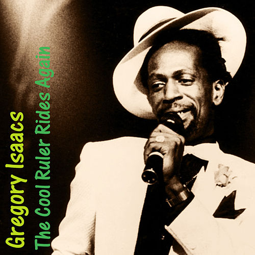 The Cool Ruler Rides Again by Gregory Isaacs